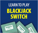 Learn to Play Blackjack Switch