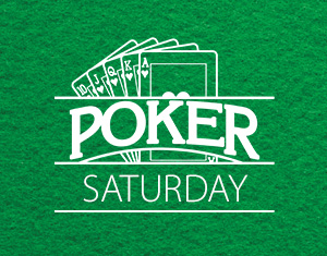 Poker Saturday No Limit Texas Hold 'Em Tournament