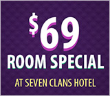 $69 Room Special at Seven Clans Hotel
