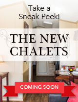 New Chalets Coming Soon
