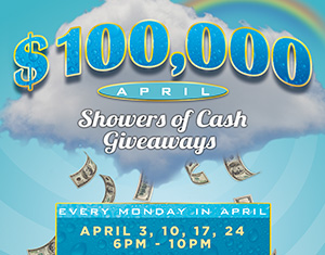 $100,000 April Showers of Cash Giveaways