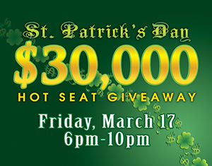 "St. Patrick's Day $30,000 ""Hot Seat"" Giveaway"