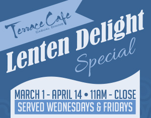 Terrace Cafe Lenten Delight Special