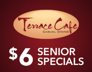Terrace Cafe Senior Specials