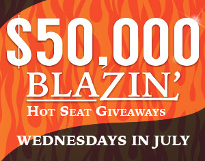 $50,000 Blazin' Hot Seat Giveaways