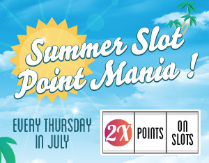 Summer Slot Point Mania in July!