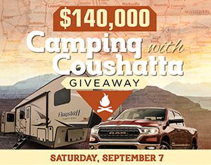 $140,000 Camping with Coushatta Giveaway
