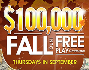 $100,000 Fall into Free Play Giveaways