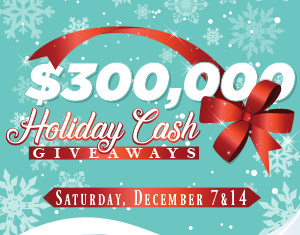 $300,000 Holiday Cash Giveaways