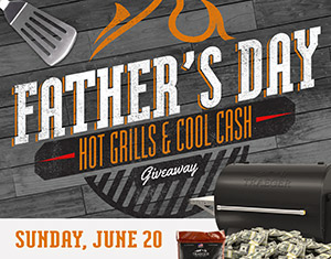 Father's Day Hot Grills & Cool Cash Giveaway